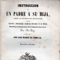 Libros antiguos: DU PUY : INSTRUCCIÓN DE UN PADRE A SU HIJA (OLIVERES, 1856). Lote 126412471