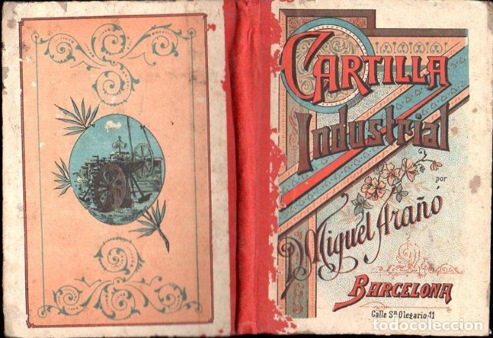 MIGUEL ARAÑÓ - CARTILLA INDUSTRIAL (1894) (Libros Antiguos, Raros y Curiosos - Libros de Texto y Escuela)
