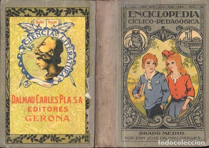 ENCICLOPEDIA CÍCLICO PEDAGÓGICA GRADO MEDIO (DALMAU CARLES, 1925) DEDICATORIA MANUSCRITA DEL AUTOR (Libros Antiguos, Raros y Curiosos - Libros de Texto y Escuela)
