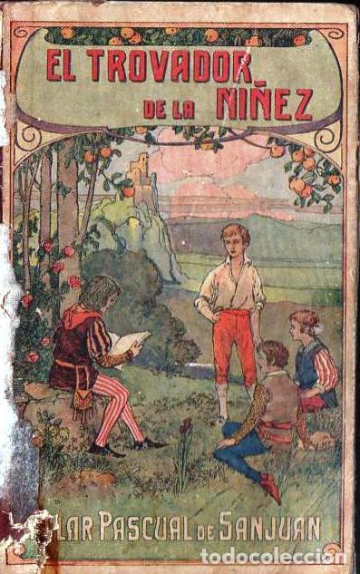 PILAR PASCUAL DE SANJUAN : EL TROVADOR DE LA NIÑEZ (ELZEVIRIANA Y CAMÍ, 1931) (Libros Antiguos, Raros y Curiosos - Libros de Texto y Escuela)