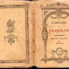 Livros antigos: EL PADRE NUESTRO DE FENELÓN- LECTURAS MORALES - CALLEJA, S.F.. Lote 127496539