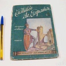Libros antiguos: CASTILLOS DE ESPAÑA. JUAN PIEDRAHÍTA Y ALEJANDRO MÉNDEZ BLAS. T III.. Lote 127657971