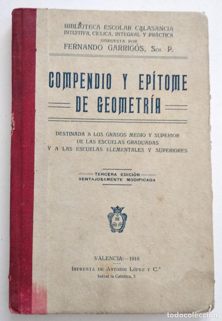 COMPENDIO Y EPÍTOME DE GEOMETRÍA - FERNANDO GARRIGÓS - BIBLIOTECA ESCOLAR CALASANCIA - VALENCIA 1918 (Libros Antiguos, Raros y Curiosos - Libros de Texto y Escuela)