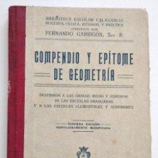 Libri antichi: COMPENDIO Y EPÍTOME DE GEOMETRÍA - FERNANDO GARRIGÓS - BIBLIOTECA ESCOLAR CALASANCIA - VALENCIA 1918. Lote 128247563