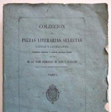 Libros antiguos: COLECCIÓN DE PIEZAS LITERARIAS SELECTAS LATINAS Y CASTELLANAS - TOMO I - MADRID, 1868. Lote 128253139