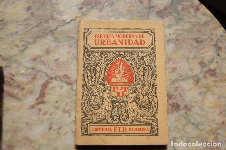 CARTILLA MODERNA DE URBANIDAD. EDIT. FTD. 1929. TAPA RUSTICA. (Libros Antiguos, Raros y Curiosos - Libros de Texto y Escuela)