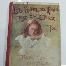 Libros antiguos: EL ANGEL DEL HOGAR LIBRO DE LECTURA PARA NIÑAS DELFINA C. RODRIGUEZ VIUDA DE BOURET 1910 GRABADOS. Lote 128467062