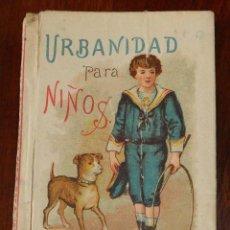 Libros antiguos: URBANIDAD PARA NIÑOS, EDITORIAL SATURNINO CALLEJA, 1916, 62 PÁGINAS, MIDE 8 X 12 CMS.. Lote 128504399