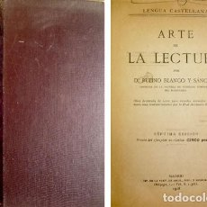Libros antiguos: BLANCO Y SÁNCHEZ, RUFINO. ARTE DE LA LECTURA. SÉPTIMA EDICIÓN. 1918.. Lote 128506323