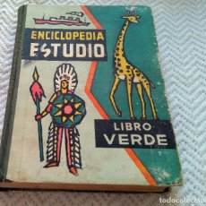 Libros antiguos: ENCICLOPEDIA ESTUDIO. LIBRO VERDE. EDICIÓN ESPECIAL . DALMAU CARLES, PLA. S:A: GERONA-MADRID. 1962. Lote 128566183