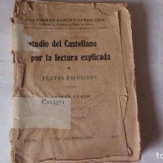 Libros antiguos: ESTUDIO DEL CASTELLANO POR LA LECTURA EXPLICADA. AÑO 1927. PRIMER CURSO. USADO.. Lote 128578827