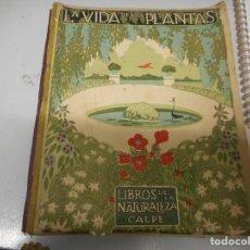 Libros antiguos: LA VIDA DE LAS PLANTAS - LIBROS DE LA NATURALEZA CALPE. Lote 128962779