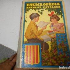 Libros antiguos: ENCICLOPEDIA ESCOLAR CATALANA PER JOSEP DALMAU. Lote 128968571