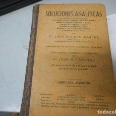 Libros antiguos: SOLUCIONES ANALITICAS POR D. JOSE DALMAU CARLES. Lote 128969415