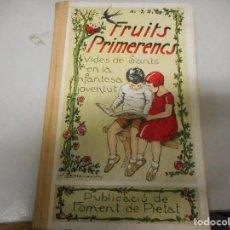 Libros antiguos: FRUITS PRIMERENCS - PUBLICACIUO DE FOMENT DE PÌETAT. Lote 128969767