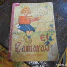 Libros antiguos: EL CAMARADA SEGUNDA PARTE LIBRO ESCUELA CON 100 GRABADOS. Lote 129283655
