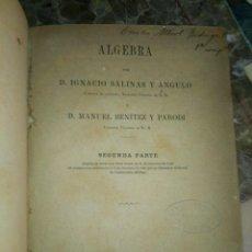 Libros antiguos: MANUEL ALGEBRA DE IGNACIO SALINAS Y BENITEZ 1888. Lote 129997195
