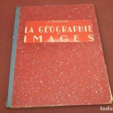 Libros antiguos: LA GÉOGRAPHIE EN IMAGES - TARRAIRE - ATX1. Lote 130387806