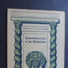Libros antiguos: INTRODUCCION A LA BOTANICA / EDICION ECONOMICA - ESCUELA PRIMARIA / SEIX Y BARRAL AÑO 1940 /. Lote 130566966
