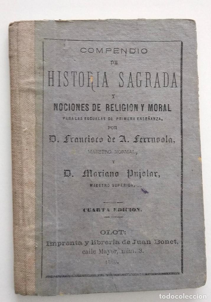 COMPENDIO DE HISTORIA SAGRADA PARA 1ª ENSEÑANZA - FRANCISCO FERRUSOLA - OLOT AÑO 1880 (Libros Antiguos, Raros y Curiosos - Libros de Texto y Escuela)