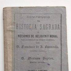 Libros antiguos: COMPENDIO DE HISTORIA SAGRADA PARA 1ª ENSEÑANZA - FRANCISCO FERRUSOLA - OLOT AÑO 1880. Lote 130772144