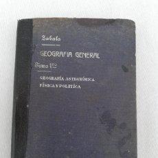 Libros antiguos: GEOGRAFÍA GENERAL. TOMO PRIMERO. GEOGRAFÍA ASTRONOMICA FISICA Y POLÍTICA. MANUEL ZABALA. 1916. Lote 131945275