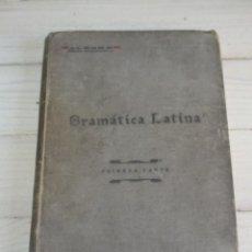 Libros antiguos: GRAMATICA LATINA - PRIMERA PARTE - JUAN ALEGRE – 1915. Lote 132102470