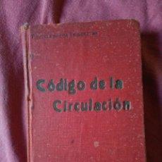 Libros antiguos: CÓDIGO DE LA CIRCULACIÓN - PRIMERA EDICIÓN - 1934. Lote 132315694