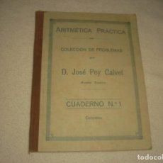 Libros antiguos: ARITMETICA PRACTICA . COLECCION DE PROBLEMAS. JOSE PEY CALVET. CUADERNO Nº 1 , CONCRETOS. CURSO 1939. Lote 132895730