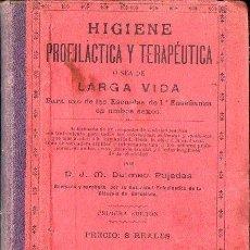 Libros antiguos: DALMAU PUJADAS : HIGIENE PROFILÁCTICA Y TERAPÉUTICA, O SEA DE LARGA VIDA (BASTINOS, 1900). Lote 132962838