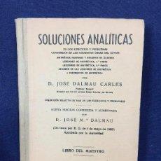 Libros antiguos: SOLUCIONES ANALÍTICAS EJERCICIOS PROBLEMAS ARITMÉTICA ÁLGEBRA JOSE DALMAU CARLES 1899. Lote 133078750