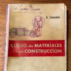 Libros antiguos: CURSO DE MATERIALES DE CONSTRUCCION-A.CAMUÑAS(20€). Lote 115415911
