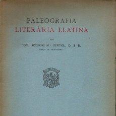 Libros antiguos: GREGORI Mª SUNYOL : PALEOGRAFIA LITERÀRIA LLATINA (ABADIA DE MONTSERRAT, 1925). Lote 133347642