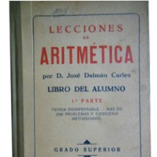 Libros antiguos: LECCIONES DE ARITMÉTICA. DALMAU CARLES JOSÉ. Lote 3493093