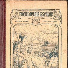 Libros antiguos: ENCICLOPEDIA ESCOLAR RUIZ ROMERO HISTORIA DE ESPAÑA PRIMER GRADO 1911. Lote 133833594