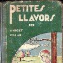 Libros antiguos: ANICET VILLAR : PETITES LLAVORS (PEDAGOGIA CATALANA SALVATELLA, 1933). Lote 160328858
