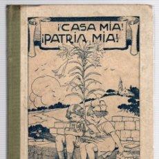 Libros antiguos: ¡CASA MIA! ¡PATRIA MIA! GUIDO FABIANI. METODO COMPLETO DE LECTURA. LIBRO PRIMERO, CLASE RURAL. 1922. Lote 133897711