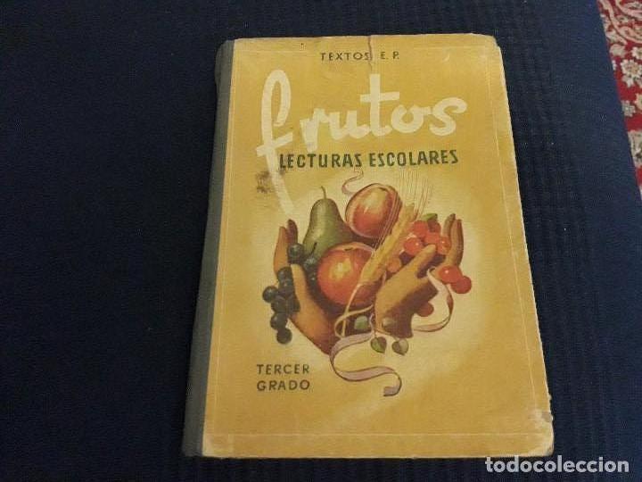 FRUTOS-LECTURAS ESCOLARES -AÑOS 30 (Libros Antiguos, Raros y Curiosos - Libros de Texto y Escuela)