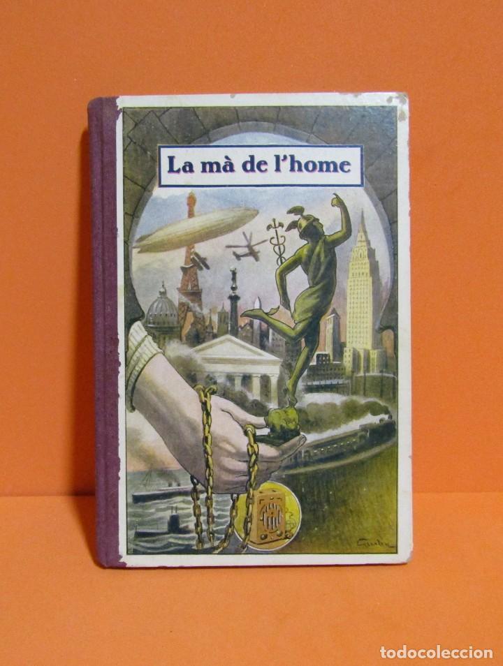 LA MÀ DE L'HOME MANUEL MARINEL-LO DIBUIXOS S. LLOBET 2ª EDICIÓ A.1934 EN CATALA EXCEL.LENT ORIGINAL (Libros Antiguos, Raros y Curiosos - Libros de Texto y Escuela)