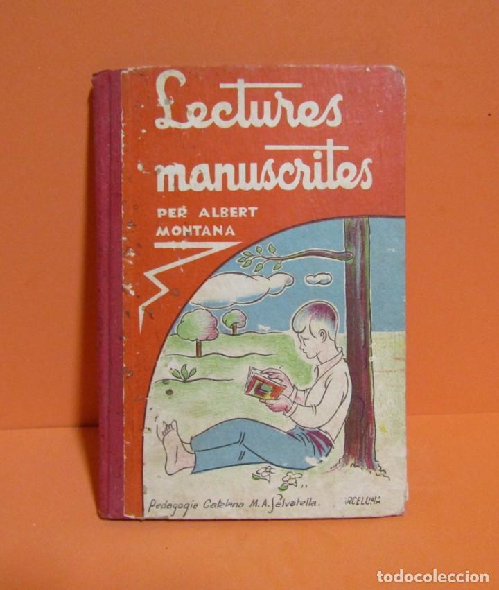 LECTURES MANUSCRITES -ALBERT MONTANA DIBUIXOS J. CAMINS 2ª EDICIÓ A.1933 EN CATALA ORIGINAL (Libros Antiguos, Raros y Curiosos - Libros de Texto y Escuela)