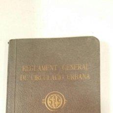 Libros antiguos: REGLAMENTO GENERAL DE CIRCULACION URBANA - AYUNTAMIENTO BARCELONA 1933 SELLO MUNICIPAL. Lote 135130814