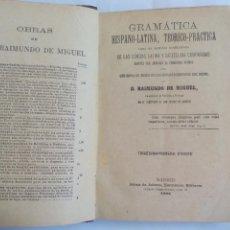Libros antiguos: GRAMATICA HISPANO-LATINA, TEORICO-PRÁCTICA. D. RAIMUNDO DE MIGUEL. AÑO 1906. SÁEZ DE JUBERA EDITORES. Lote 135161138