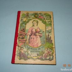 Libros antiguos: LA MORAL DE LA HISTORIA AL ALCANCE DE LOS NIÑOS LIB. BLAS CAMÍ EN BARCELONA DEL AÑO 1910. Lote 135191206