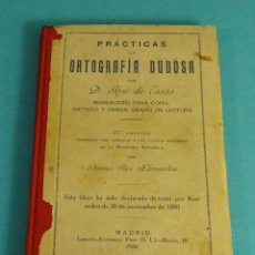 Libros antiguos: PRÁCTICAS DE ORTOGRAFÍA DUDOSA POR DON JOSÉ DE CASAS. Lote 137665094