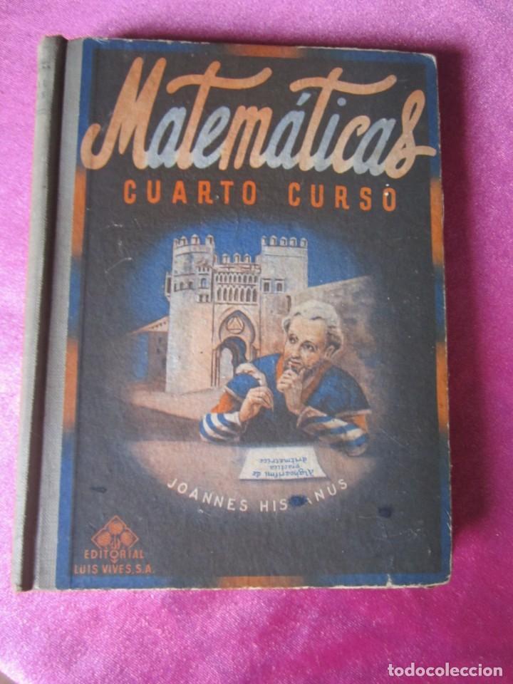 MATEMATICAS CUARTO CURSO. EDIT, LUIS VIVES (Libros Antiguos, Raros y Curiosos - Libros de Texto y Escuela)