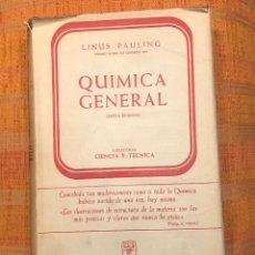 Libros antiguos: QUIMICA GENERAL-LINUS PAULING(30€). Lote 138162958