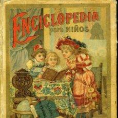 Libros antiguos: ENCICLOPEDIA PARA NIÑOS. CALLEJA. EL PENSAMIENTO INFANTIL. CUARTA PARTE. MADRID 1897. Lote 139331650
