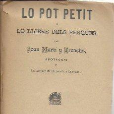 Libros antiguos: LO POT PETIT O LO LLIBRE DELS PERQUÉS / J. MARTÍ Y TRENCHS. BCN : TIP. GUTENBERG, 1901. 21X15CM.72P. Lote 139386330