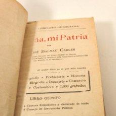 Libros antiguos: ESPAÑA, MI PATRIA. CON DEDICATORIA GUERRA CIVIL. FRENTE DE SIERRA ESPADAU. 1938. VER FOTOS . Lote 139709474