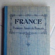 Libros antiguos: FRANCE PREMIERE ANNEE DE FRANÇAIS ED H DIDIER 1928. Lote 139712502